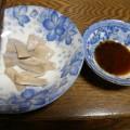 ワサビ醤油で。蜂須賀氏の料理法より